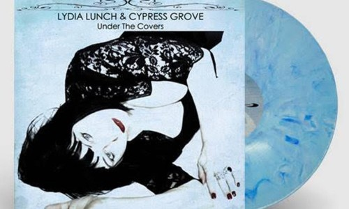 Lydia-Lunch-Cypress-Grove-Under The Covers